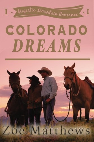 9781533564252: Colorado Dreams (Majestic Mountain Ranch Romance Series, Book 1) (Volume 1)