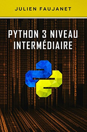 9781533565655: Python 3 niveau intermédiaire (French Edition)