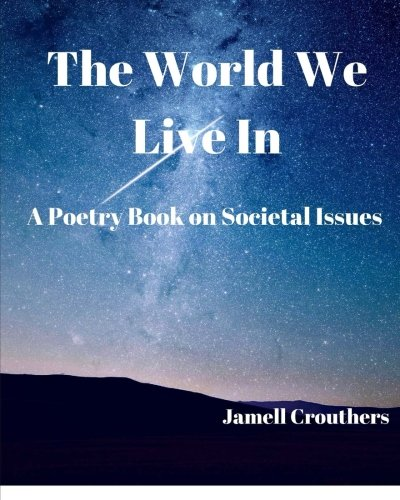 9781533565921: The World We Live In A Poetry Book On Societal Issues