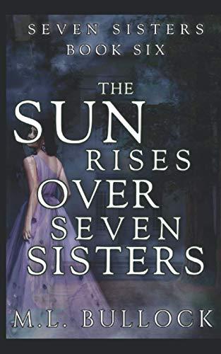 9781533565952: The Sun Rises Over Seven Sisters (Volume 6)