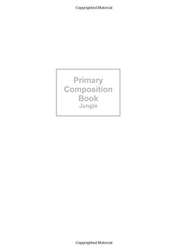 9781533569615: Primary Composition Book - Jungle: Kids School Exercise Book with Elephants, Giraffes & Tigers [ Times Tables * Wide Ruled * Large Notebook * Perfect ... (Primary Composition Books - Kids 'n' Teens)