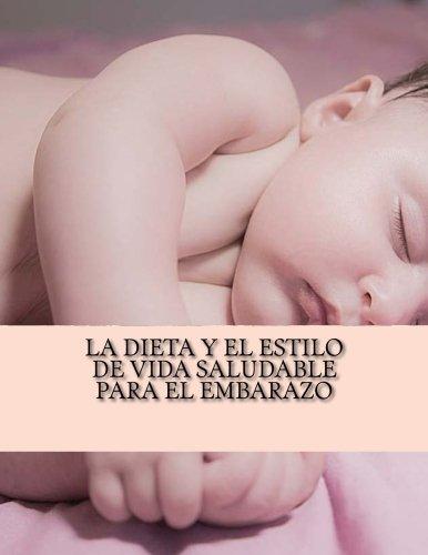 9781533572486: La dieta y el estilo de vida saludable para el embarazo