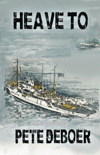 Heave To: A Novel: Pete DeBoer