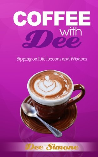 9781533575364: Coffee With Dee: Sipping on Life's Lessons and Wisdom
