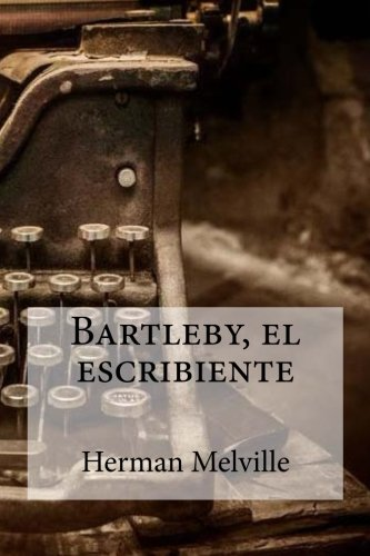 9781533575821: Bartleby, el escribiente (Spanish Edition)