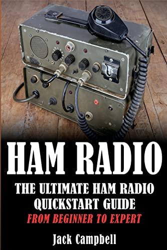 9781533578969: Ham Radio: The Ultimate Ham Radio Quickstart Guide - From Beginner to Expert (Ham Radio, Survival, Communication)
