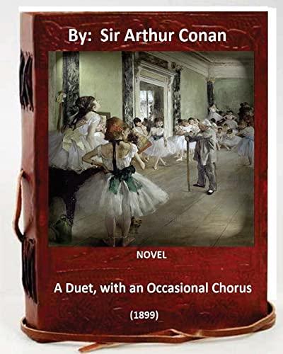 A Duet, with an Occasional Chorus. (1899): Doyle, A. Conan