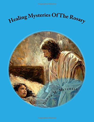 9781533582188: Healing Mysteries Of The Rosary