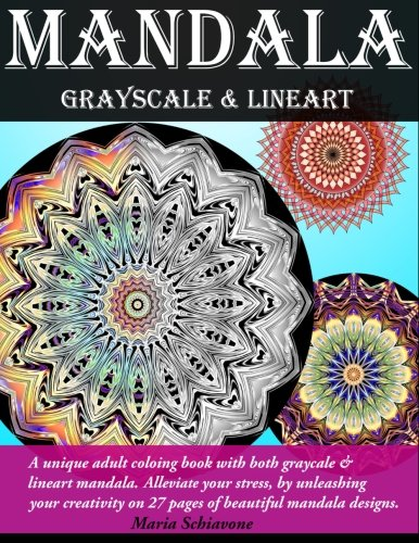 Mandala Grayscale and Lineart: Adult Coloring Book: Schiavone, Maria