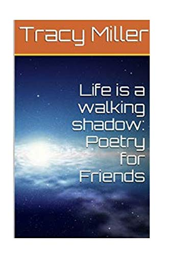 9781533584588: Life is a walking shadow: Poetry for Friends