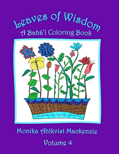 9781533587664: Leaves of Wisdom Volume 4: A Baha'i Inspired Coloring Resource