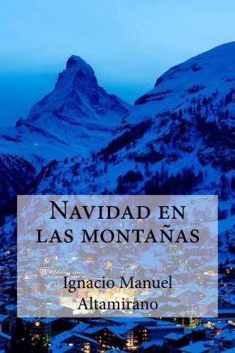 Navidad En Las Montanas: Altamirano, Ignacio Manuel