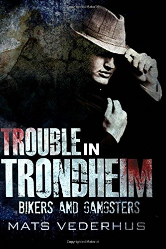 9781533589972: Trouble in Trondheim: Bikers and Gangsters