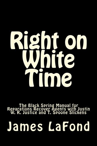 Right on White Time: The Black Spring: LaFond, James