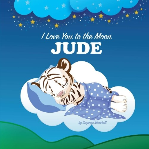 9781533596024: I Love You to the Moon, Jude: Personalized Books & Bedtime Stories (Personalized Books with Bedtime Stories / Goodnight Poems)