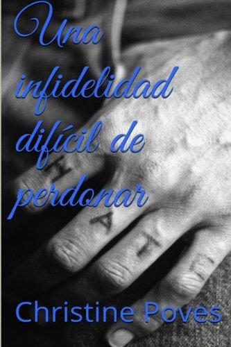 9781533597465: Una infidelidad difícil de perdonar: Volume 1