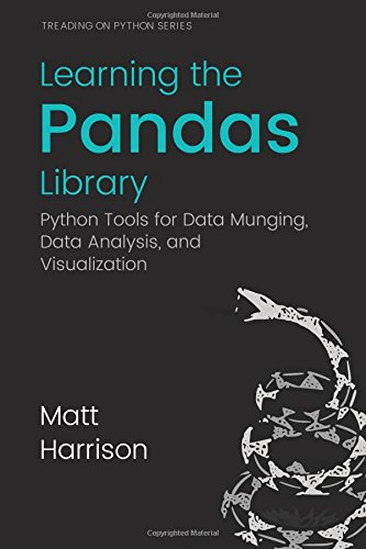 9781533598240: Learning the Pandas Library: Python Tools for Data Munging, Analysis, and Visual