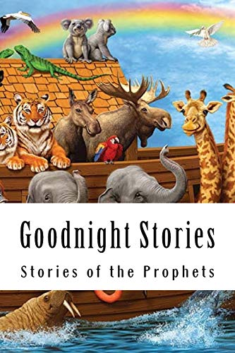 9781533601865: Goodnight Stories: Stories of the Prophets