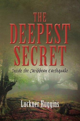 The Deepest Secret: Inside the Caribbean Earthquake: Huggins, Luckner