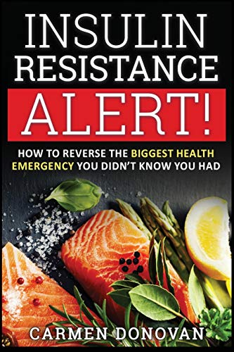 9781533604750: Insulin Resistance Alert!: How To Reverse The Biggest Health Emergency You Didn't Know You Had