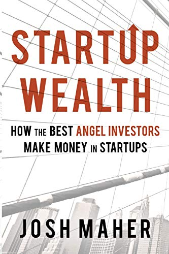 9781533606013: Startup Wealth: How the Best Angel Investors Make Money in Startups