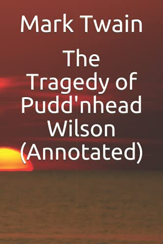 9781533606853: The Tragedy of Pudd'nhead Wilson (Annotated)
