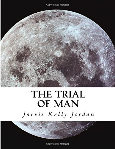 The Trial of Man: The Psychic Connection: Jordan, Jarvis Kelly