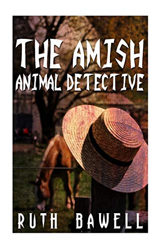 9781533612199: The Amish Animal Detective (Amish Mystery and Suspense)