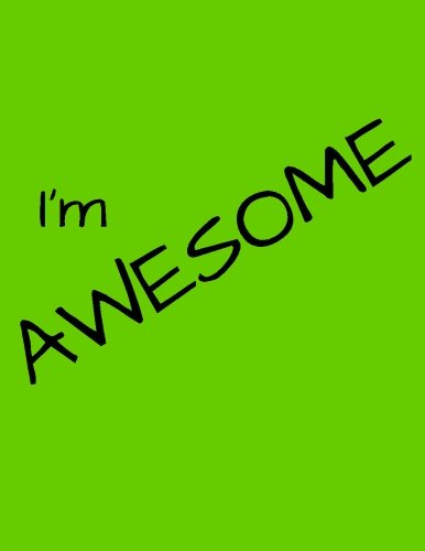 9781533613714: I'm Awesome Journal: Blank Unlined Journal - 8.5x11 - Oversized Journal