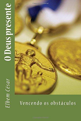 9781533614094: O Deus presente: Vencendo os obstáculos (Devocionais) (Volume 4) (Portuguese Edition)