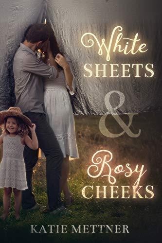 9781533616241: White Sheets & Rosy Cheeks