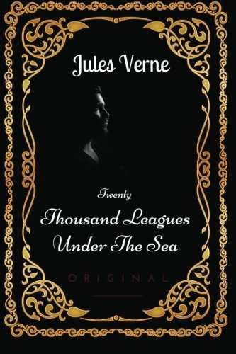 9781533617682: Twenty Thousand Leagues Under The Sea: By Jules Verne : Illustrated