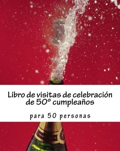 9781533617903: Libro de visitas de celebración de 50º cumpleaños: para 50 personas