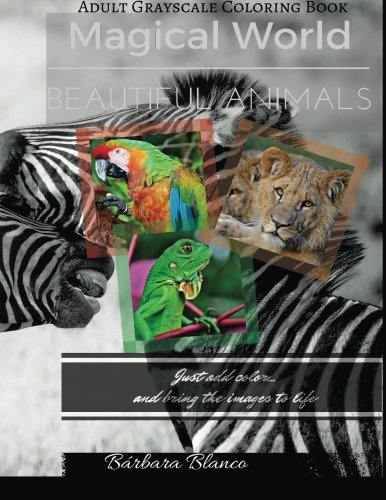 9781533620156: MAGICAL WORLD Beautiful Animals: Adult Grayscale Coloring Book