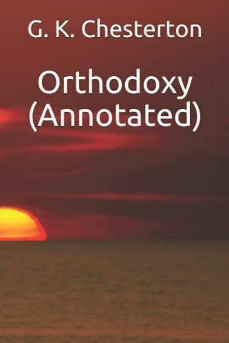 9781533620842: Orthodoxy (Annotated)