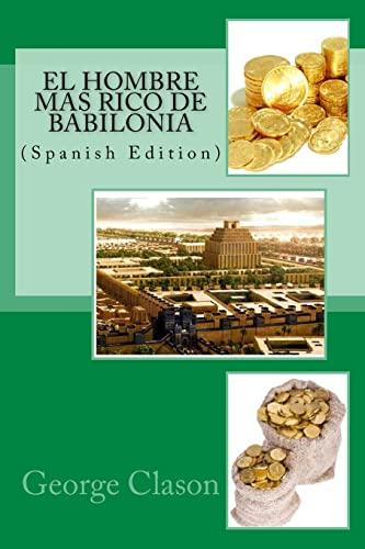 9781533622211: El hombre mas rico de Babilonia (Spanish Edition)