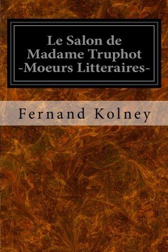 9781533626493: Le Salon de Madame Truphot -Moeurs Litteraires-