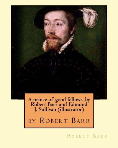 A prince of good fellows, by Robert: Robert Barr