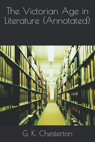 9781533627254: The Victorian Age in Literature (Annotated)