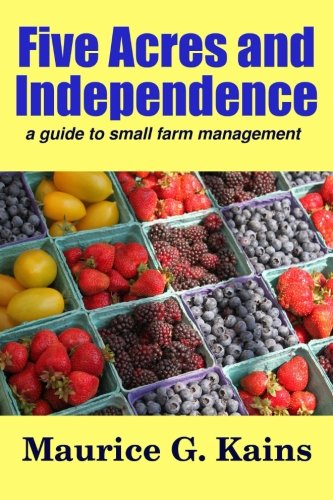 9781533627506: Five Acres and Independence (Living With the Land) (Volume 2)