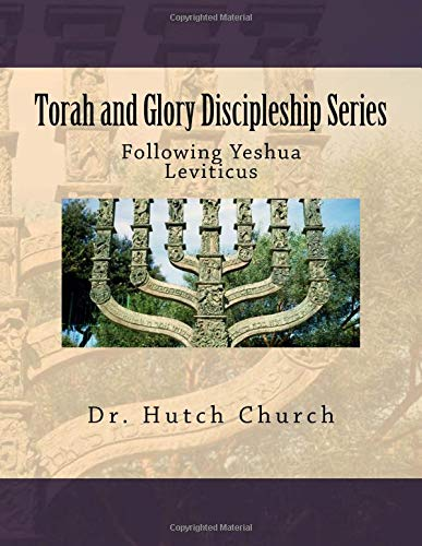 Torah and Glory Discipleship Series: Leviticus/Vayikra - Part Three of a Five Part Dynamic Year-Long Discipleship Course