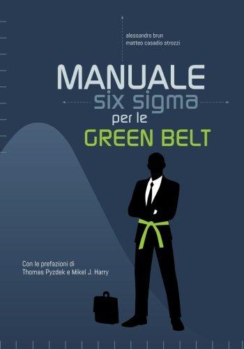 9781533628480: Manuale Six Sigma per le Green Belt: Guida pratica alla metodologia e agli strumenti (Manuali Six Sigma) (Volume 1) (Italian Edition)