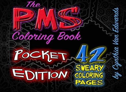 9781533629173: The PMS Coloring Book (Pocket Edition): A Stress Relieving Adult Coloring Book (Midnight Edition)(PMS Relief, Coloring Books for Adults, Swear Word ... Books & Swear Word Coloring Books) (Volume 5)