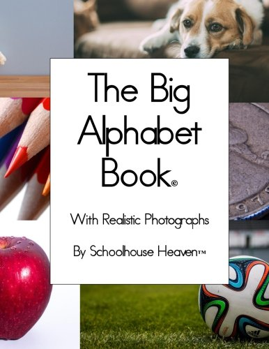 9781533630483: The Big Alphabet Book: With Realistic Photographs