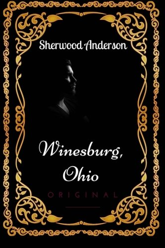 9781533632586: Winesburg, Ohio: By Sherwood Anderson - Illustrated
