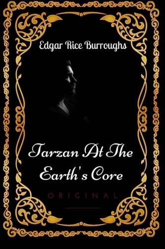 9781533633163: Tarzan At The Earth's Core: By Edgar Rice Burroughs - Illustrated