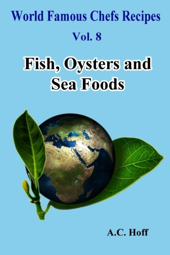 Fish, Oysters and Sea Foods (Paperback): A C Hoff