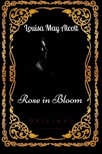 9781533634658: Rose in Bloom: By Louisa May Alcott - Illustrated
