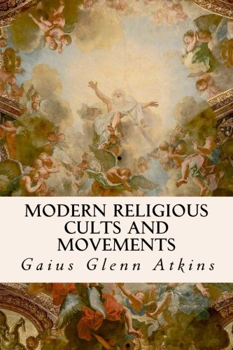 9781533634948: Modern Religious Cults and Movements