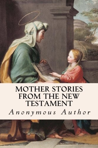 9781533636201: Mother Stories from the New Testament